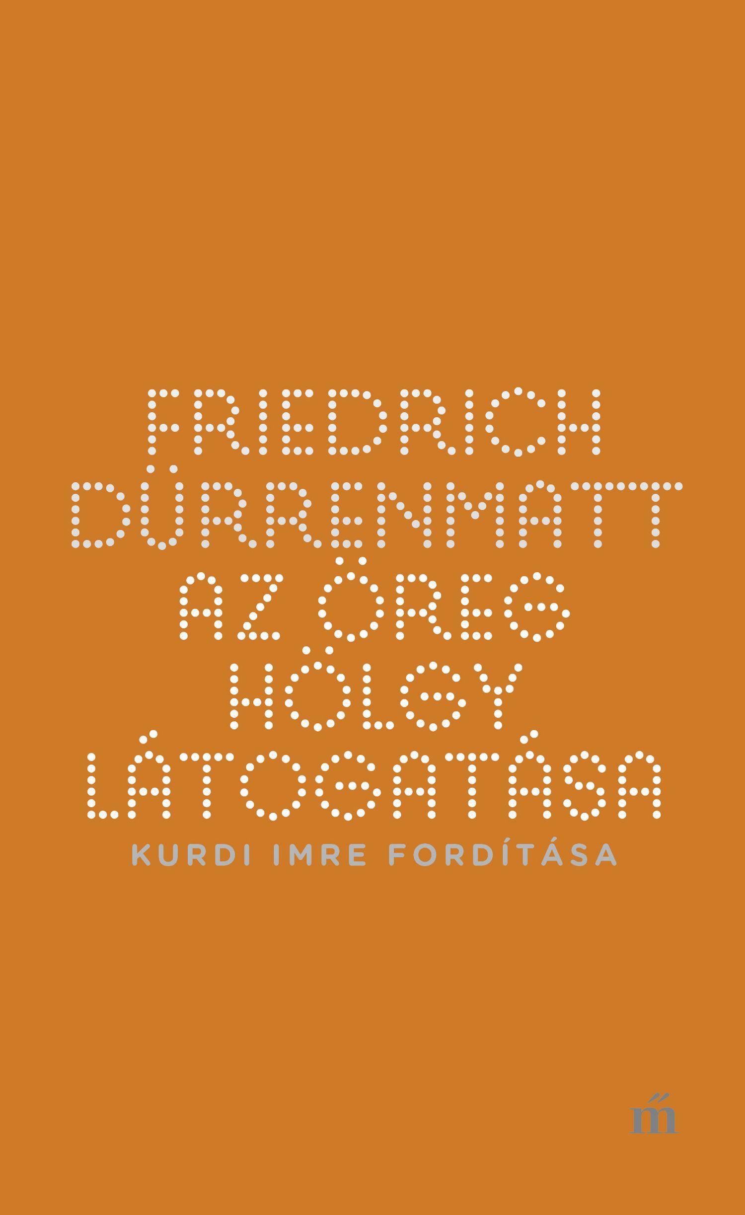 Dürrenmatt, Friedrich - Az öreg hölgy látogatása - Kurdi Imre fordítása