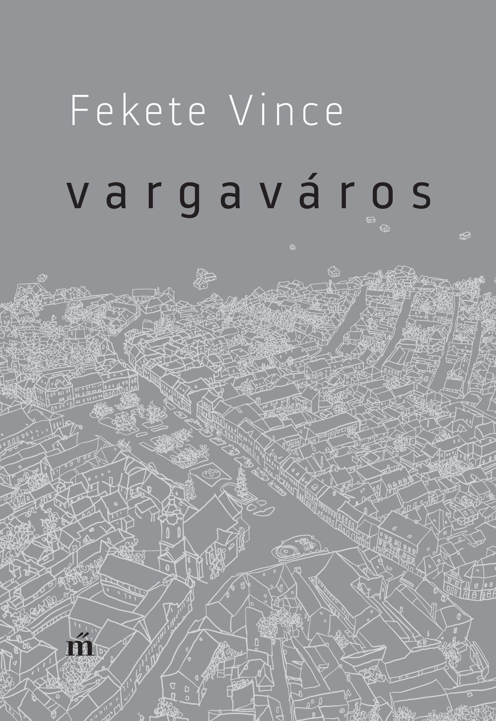 Fekete Vince - Vargaváros