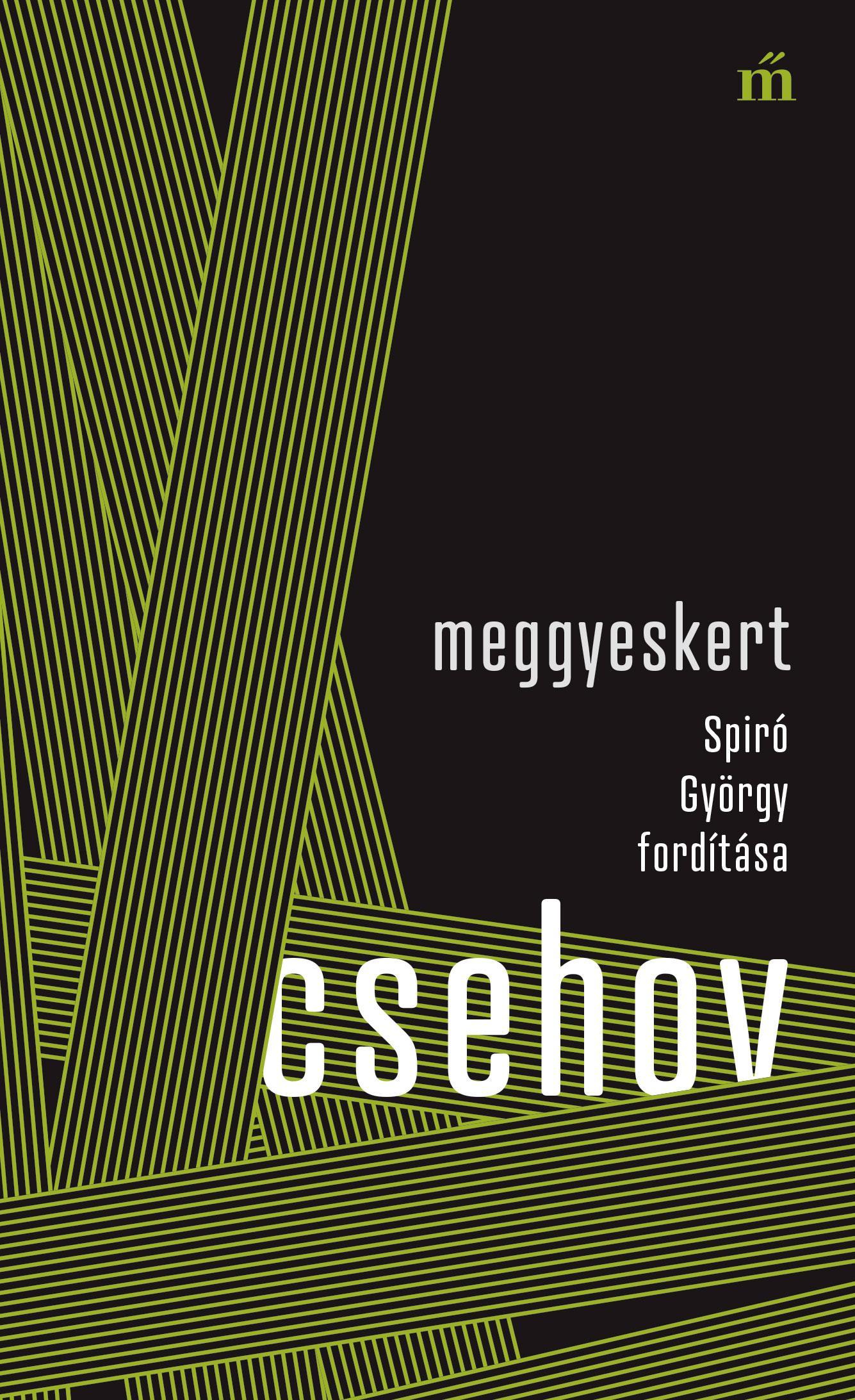 Csehov, Anton Pavlovics - Meggyeskert - Spiró György fordítása