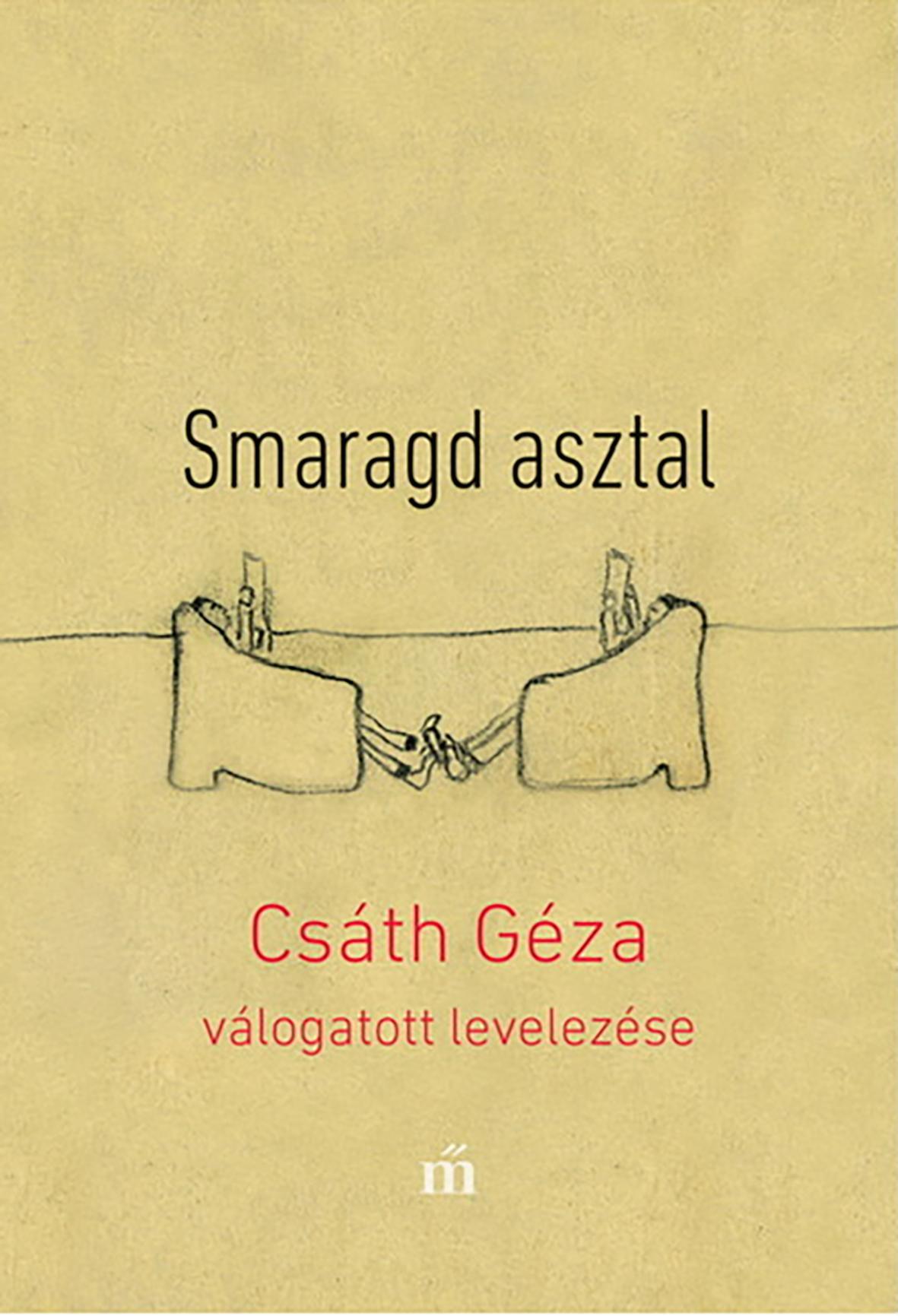 Csáth Géza - Smaragd asztal - Csáth Géza válogatott levelezése