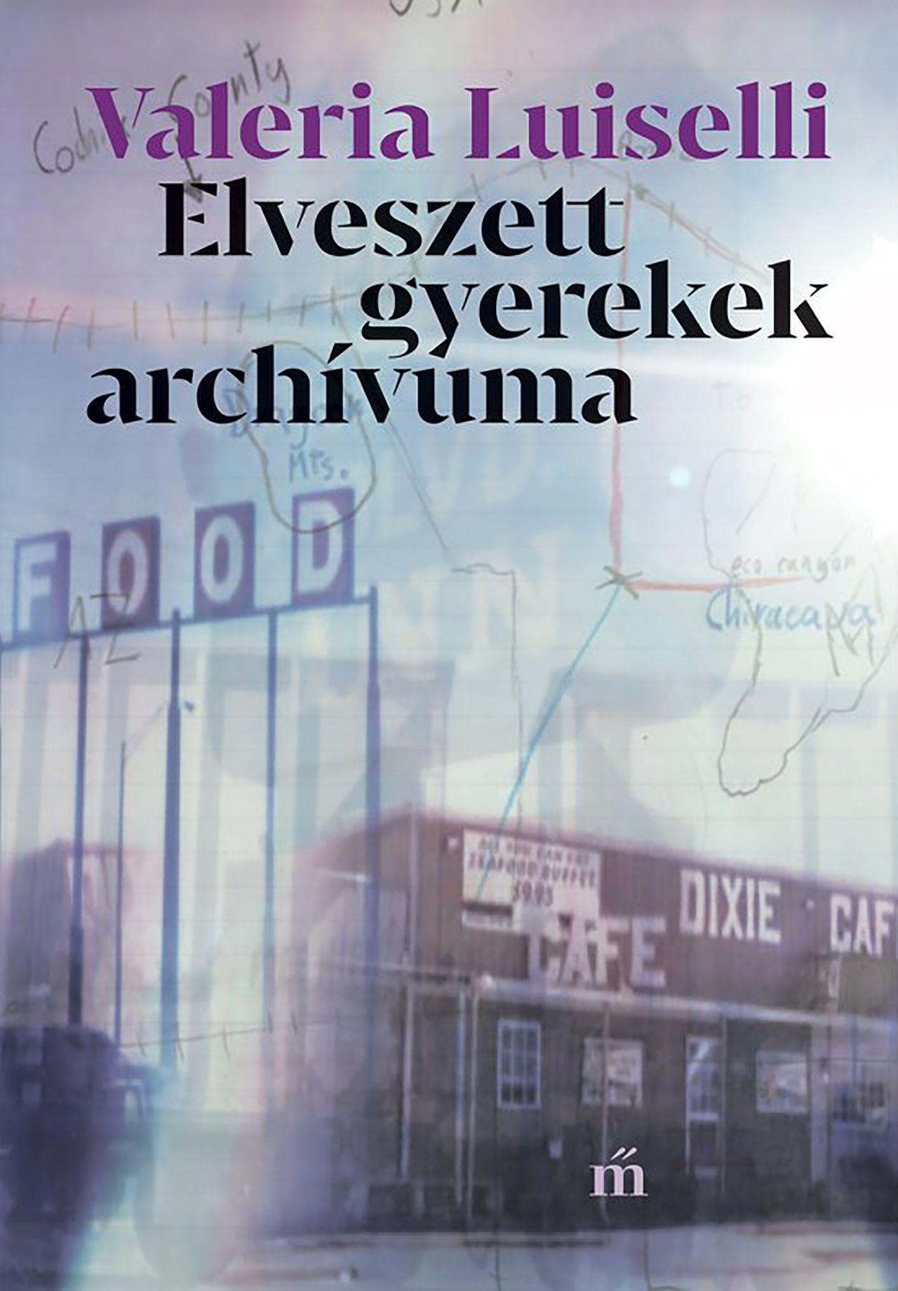 Luiselli, Valeria - Elveszett gyerekek archívuma
