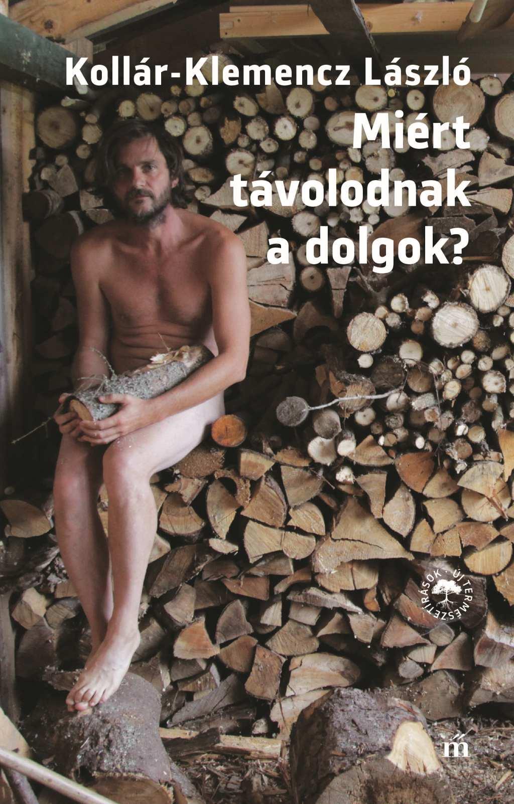 Kollár-Klemencz László - Miért távolodnak a dolgok