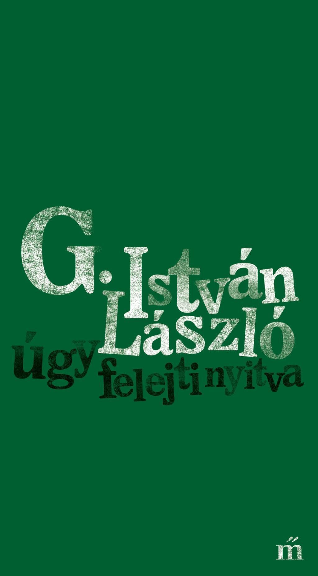 G. István László - úgy felejti nyitva