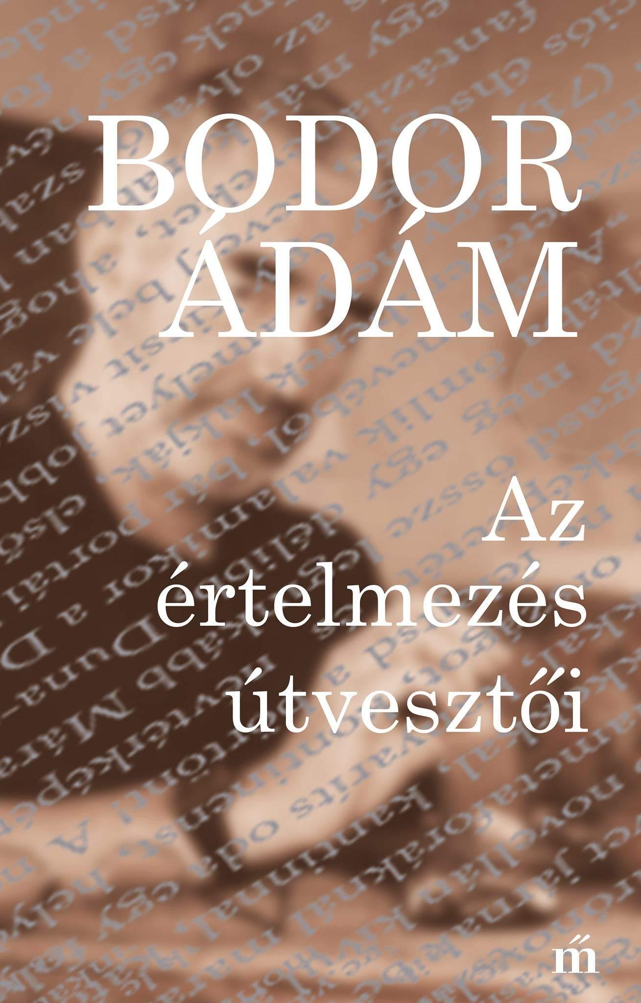 Bodor Ádám - Az értelmezés útvesztői