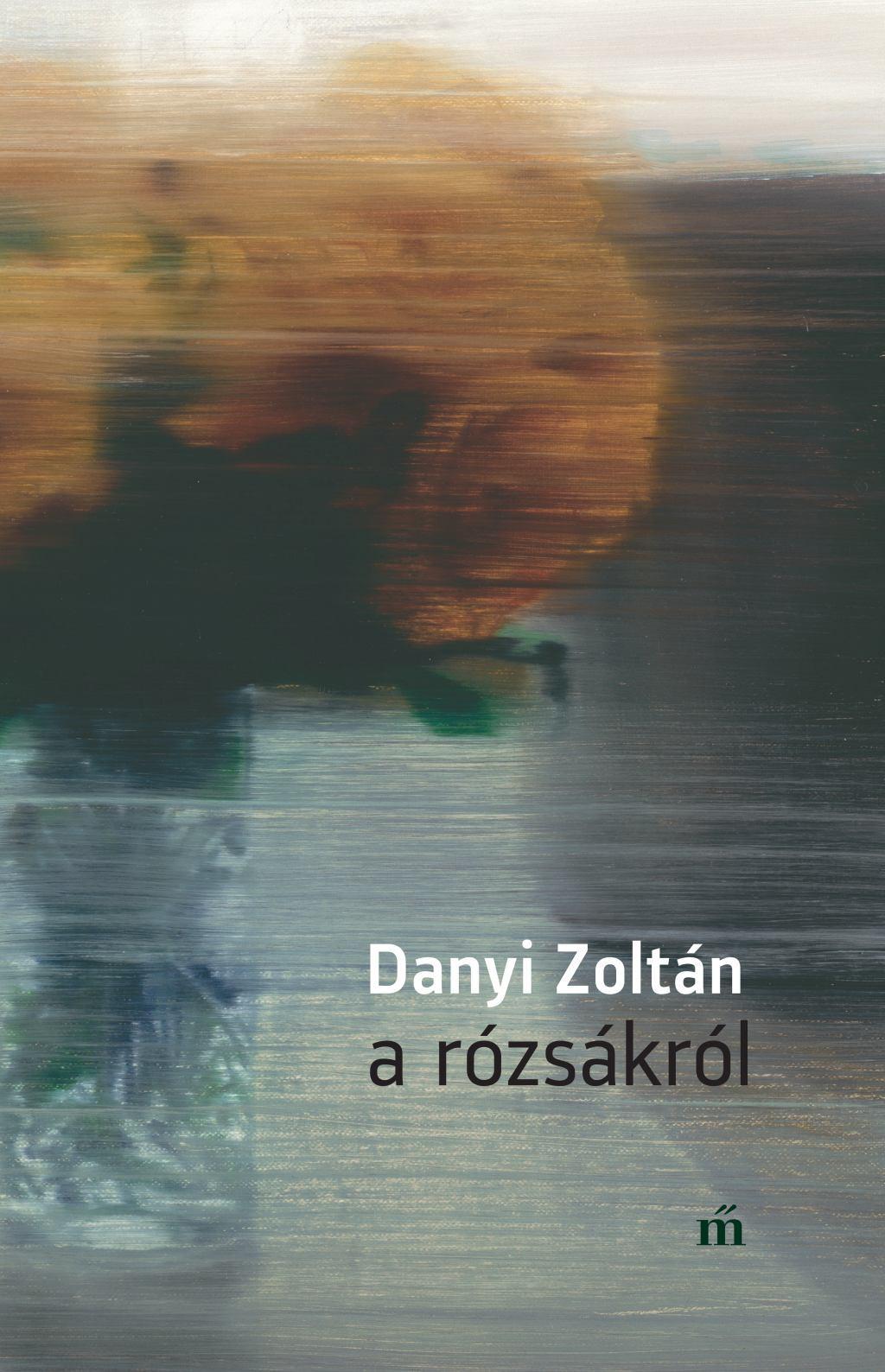 Danyi Zoltán - A rózsákról