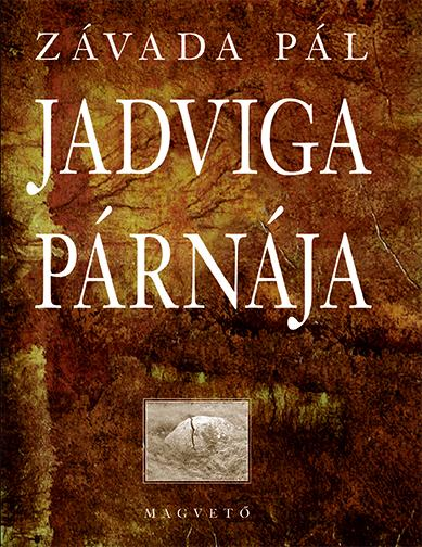 Závada Pál - Jadviga párnája