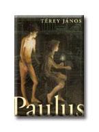 Térey János - Paulus