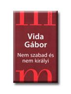 Vida Gábor - Nem szabad és nem királyi