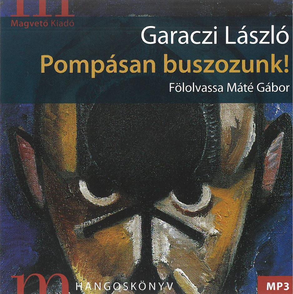 Garaczi László - Pompásan buszozunk
