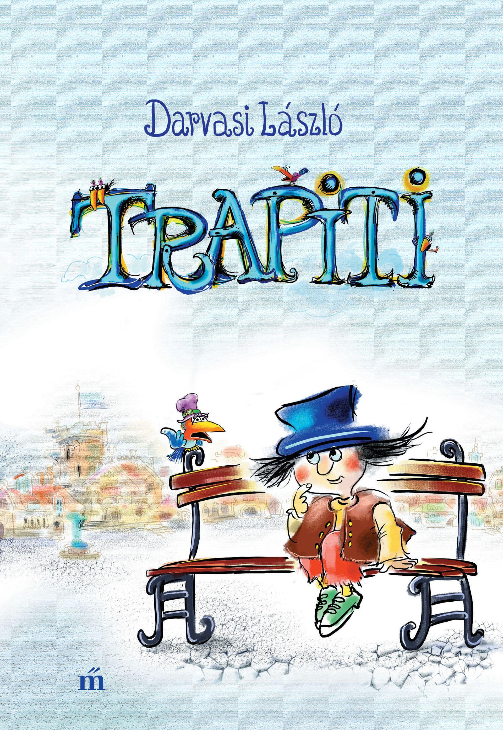 Darvasi László - Trapiti