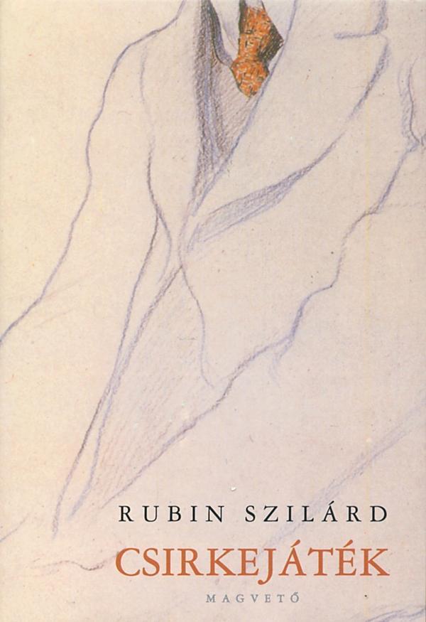 Rubin Szilárd - Csirkejáték